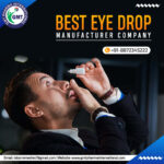 Eye Drops Manufacturing Company in India